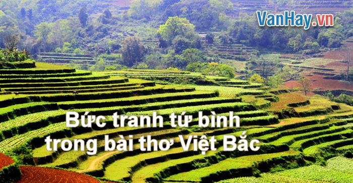 Phân tích bức tranh tứ bình trong bài thơ Việt Bắc