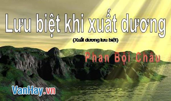 Phân tích bài thơ Lưu biệt khi xuất dương (Xuất dương lưu biệt) cùa Phan Bội Châu
